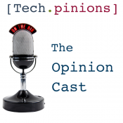 The Tech.pinions Opinion Cast: An Evolving Idea
